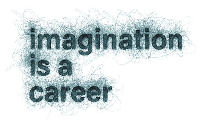 Imagination Is A Career